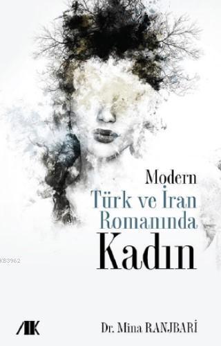 Modern Türk ve İran Romanında KADIN