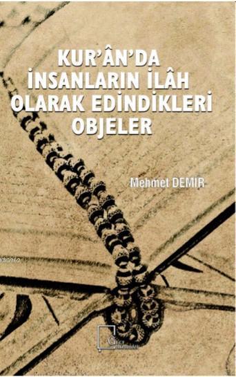 Kuran'da İnsanlar İlah Edindikleri Objeler