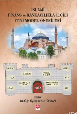 İslami Finans ve Bankacılıkla İlgili Yeni Model Önerileri