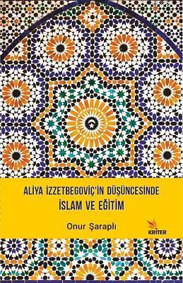 Aliya İzzetbegoçiv'in Düşüncesinde İslam ve Eğitim