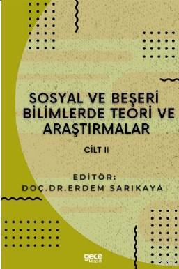 Sosyal ve Beşerî Bilimlerde Teori ve Araştırmalar Cilt II