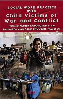 Social Work Practice With Child Victims of War and Conflict