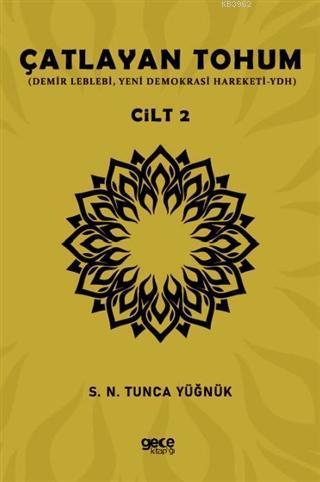 Çatlayan Tohum - Cilt 2; Demir Leblebi, Yeni Demokrasi Hareketi-YDH