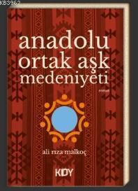 Anadolu Ortak Aşk Medeniyeti