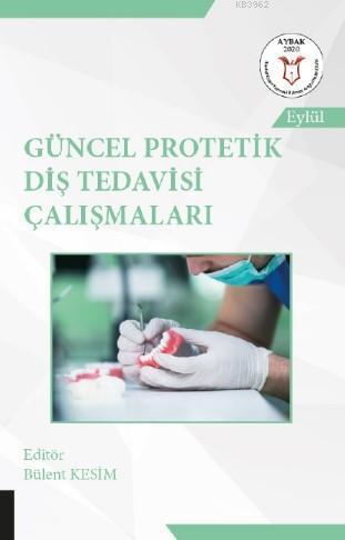Güncel Protetik Diş Tedavisi Çalışmaları