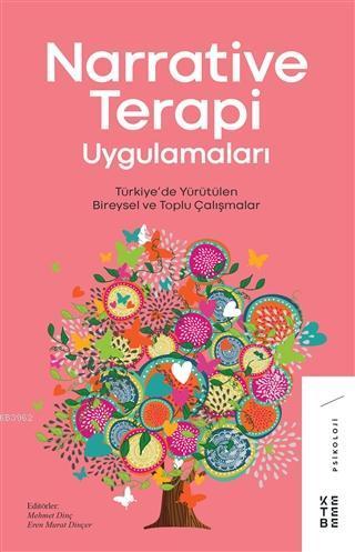 Narrative Terapi Uygulamaları; Türkiye'de Yürütülen Bireysel ve Toplu Çalışmalar