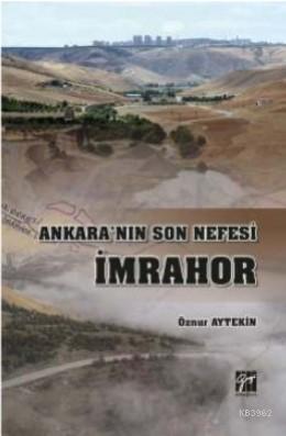 Ankara'nın Son Nefesi İmrahor