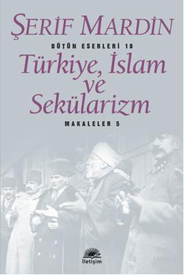 Türkiye, İslam ve Sekülarizm; Makaleler 5