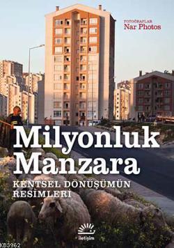 Milyonluk Manzara; Kentsel Dönüşümün Resimleri