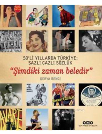 50'li Yıllarda Türkiye: Sazlı Cazlı Sözlük (Ciltli); Şimdiki Zaman Beledir