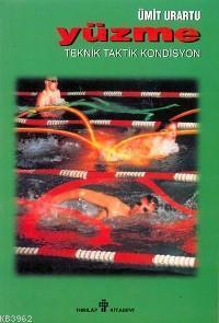 Yüzme; Teknik - Taktik - Kondisyon
