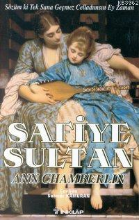 Safiye Sultan 3; Sözüm Ki Tek Sana Geçmez Celladımsın Ey Zaman