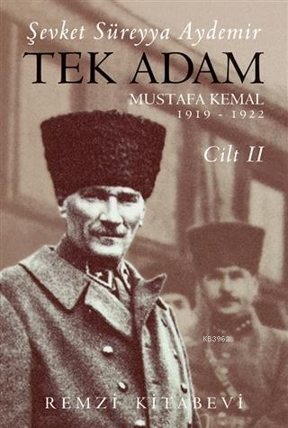 Tek Adam Cilt 2 (Büyük Boy); Mustafa Kemal 1919 - 1922