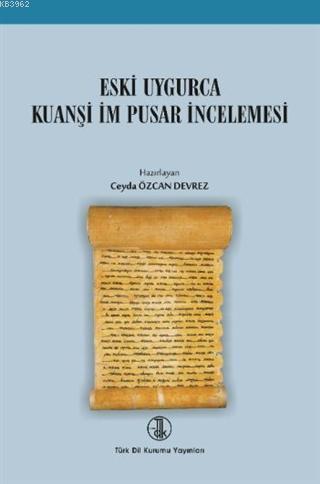 Eski Uygurca Kuanşi İm Pusar İncelemesi