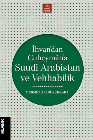 İhvan'dan Cuheymân'a Suudi Arabistan ve Vehhabilik; Modernleşme Sürecinde İslâmî İlimler ve İslâm Düşüncesi 8