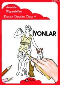 İyonlar; Anadolu Uygarlıkları Boyama Kitapları Dizisi 4