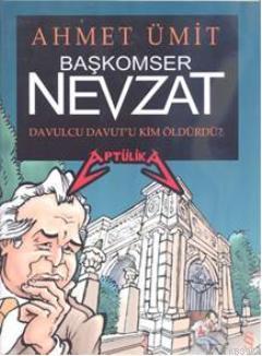 Başkomser Nevzat; Davulcu Davut'u Kim Öldürdü?