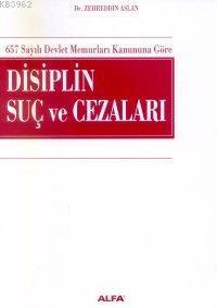 657 Sayılı Devlet Memurları Kanununa Göre Disiplin Suç ve Cezaları