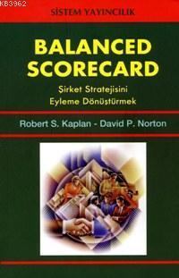 Balanced Scorecard; Şirket Stratejisini Eyleme Dönüştürmek