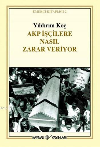 AKP İşçilere Nasıl Zarar Veriyor; Emekçi Kitaplığı 2