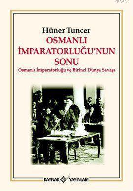Osmanlı İmparatorluğu'nun Sonu; Osmanlı İmparatorluğu ve Birinci Dünya Savaşı