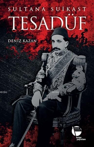 Tesadüf - Sultana Suikast