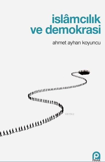 İslamcılık ve Demokrasi