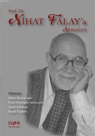 Prof. Dr. Nihat Falay'a Armağan