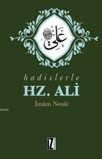 Hadislerle Hz. Ali