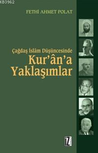 Çağdaş İslâm Düşüncesinde Kur'ân'a Yaklaşımlar; Hasan Hanefî, Nasr H. Ebu Zeyd ve M. Arkoun Örneği