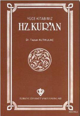 Yüce Kitabımız Hz. Kur'an