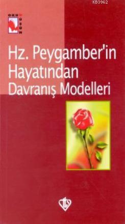 Hz. Peygamber'in Hayatından Davranış Modelleri