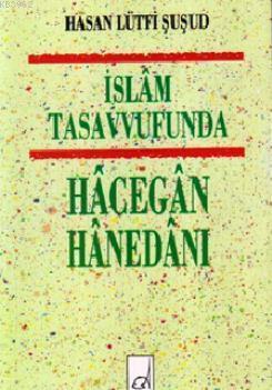 İslam Tasavvufunda Hacegan Hanedanı
