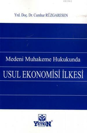 Medeni Muhakeme Hukukunda Usul Ekonomisi İlkesi