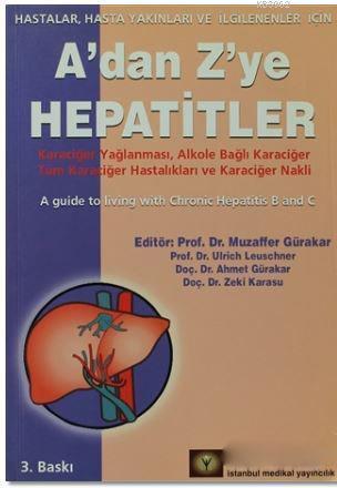 A'dan Z'ye Hepatitler; Karaciğer Yağlanması, Alkole Bağlı Karaciğer Tüm Karaciğer Hastalıkları ve Karaciğer Nakli