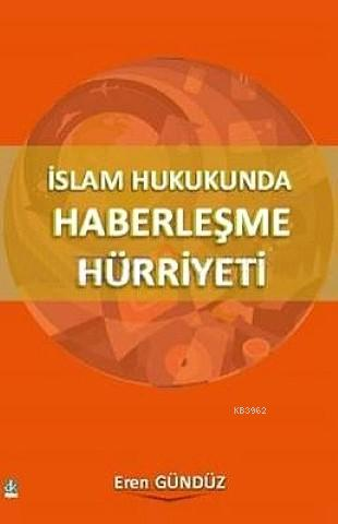 İslam Hukukunda Haberleşme Hürriyeti