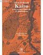 Kairo In Der Zweiten Halfte Des 17. Jahrhunderts/ Beschrieben Von Evliya Çelebi