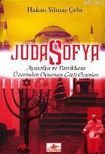 Juda Sofya / Ayasofya ve Patrikhane Üzerinden Oynanan Gizli Oyunlar