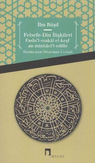 Felsefe-Din İlişkileri; Faslu'l-makâl El-keşfan Minhâci'l-edille