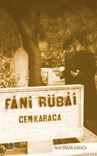Fânî Rübâî; Cem Karaca