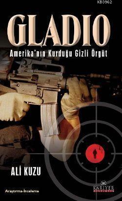 Gladio; Amerika'nın Kurduğu Gizli Örgüt