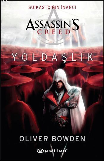 Suikastçının İnancı - Yoldaşlık; Assassin's Creed