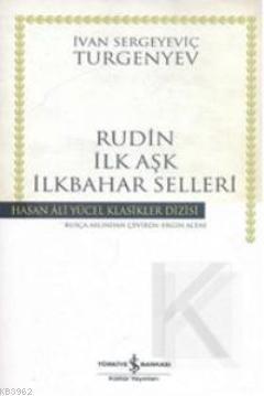Rudin -İlk Aşk- İlkbahar Selleri (Ciltli)