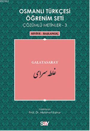 Osmanlı Türkçesi Öğrenim Seti 3 - Seviye Başlangıç; Galatasaray