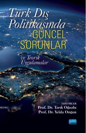 Türk Dış Politikasında Güncel Sorunlar ve Teorik Uygulamalar