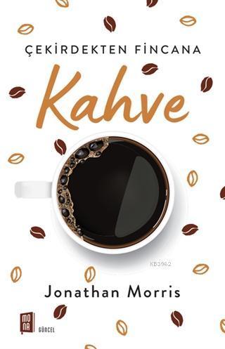 Kahve; Çekirdekten Fincana