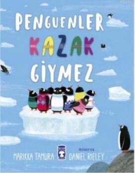 Penguenler Kazak Giymez