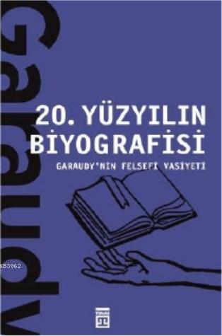 20 Yüzyılın Biyografisi / Garaudy'nin Felsefi Vasiyeti
