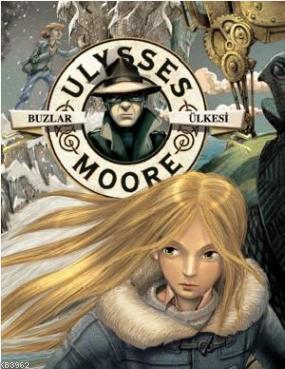 Ulysses Moore 10 - Buzlar Ülkesi