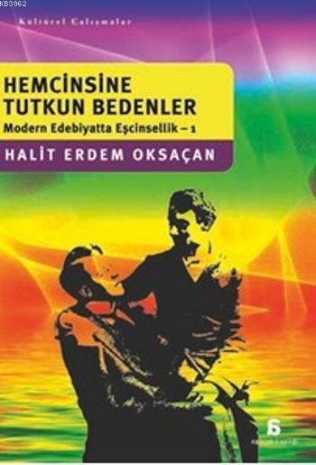 Hemcinsine Tutkun Bedenler; Modern Edebiyatta Eşcinsellik-1